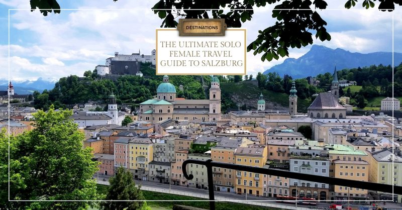 The Ultimate Solo Female Travel Guide to Salzburg