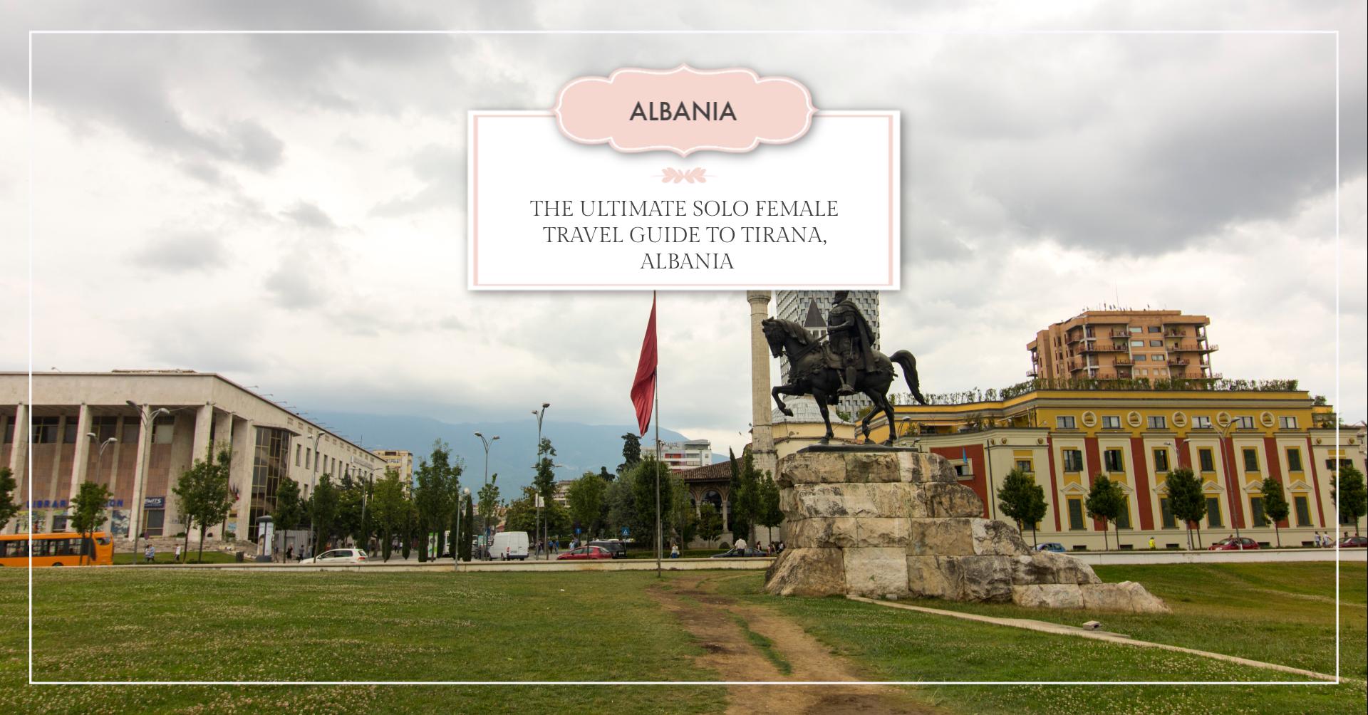 The Ultimate Solo Travel Guide to Tirana, Albania