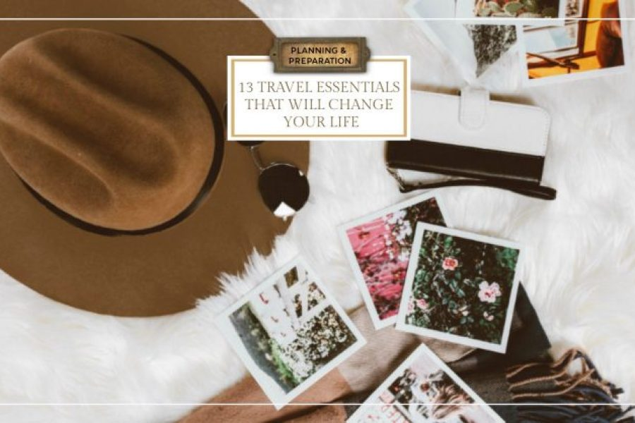 13 Travel Essentials That Will Change Your Life