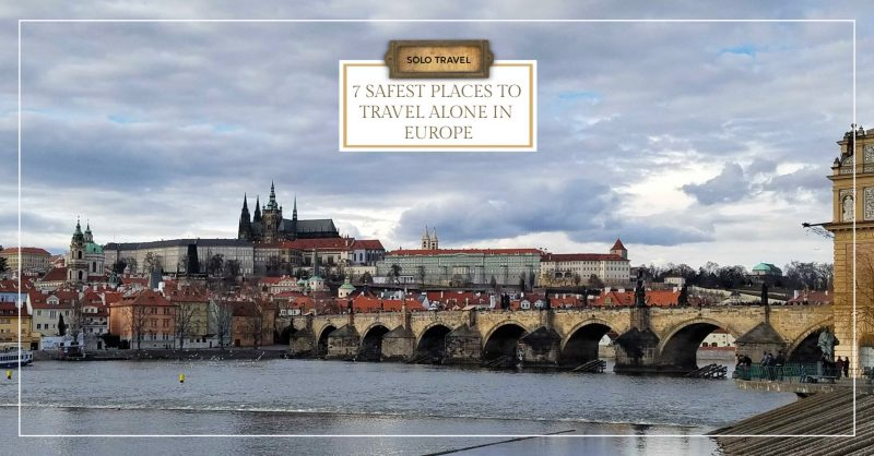 7 Safest Places to Travel Alone in Europe