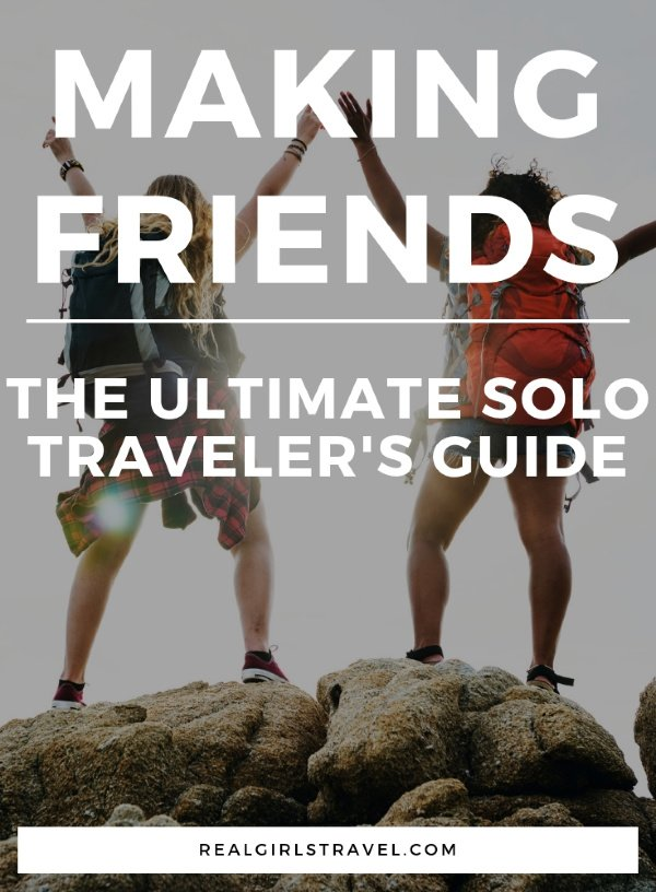 Making friends the ultimate solo traveler's guide making friends in hostels how to make friends on vacation meet locals while traveling meet someone while traveling flip the trip travel pal alone traveller hostel solo traveler how to make friends while traveling solo