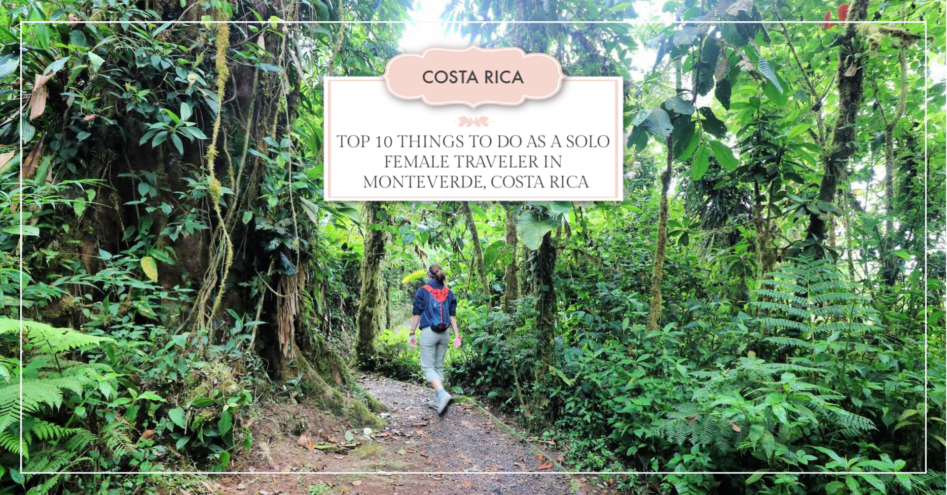 what to do as a solo female traveler in monteverde costa rica
